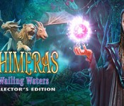 Chimeras: Wailing Waters Collector's Edition