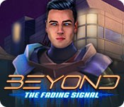 Beyond: The Fading Signal