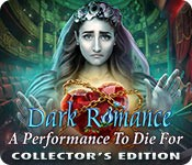 Dark Romance: A Performance to Die For Collector's Edition