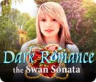Dark Romance: The Swan Sonata