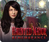 Haunted Manor: Remembrance