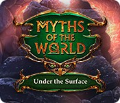 Myths of the World: Under the Surface
