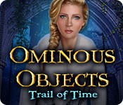 Ominous Objects: Trail of Time