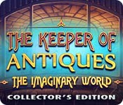 The Keeper of Antiques: The Imaginary World Collector's Edition