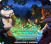 Cheshire's Wonderland: Dire Adventure Collector's Edition