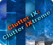 Clutter IX: Clutter IXtreme