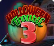 Halloween Trouble 3